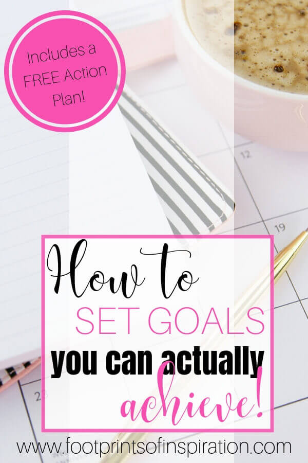 Are you ready to start living the life you've been dreaming about? Learn how to to set goals you can actually achieve. #footprintsofinspiration #tips #goals #bloggingtips #personalgoals #lifegoals #dailygoals