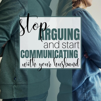 STOP ARGUING AND START COMMUNICATING WITH YOUR HUSBAND