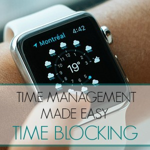 TIME MANAGEMENT SERIES 2 – TIME BLOCKING