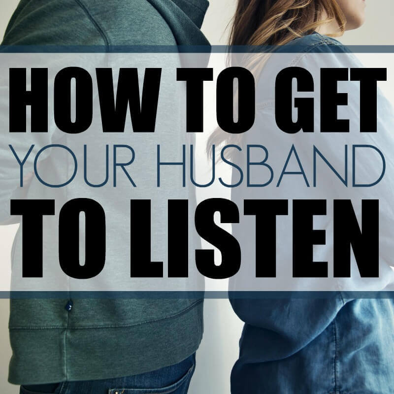 How to Get Your Husband to Listen