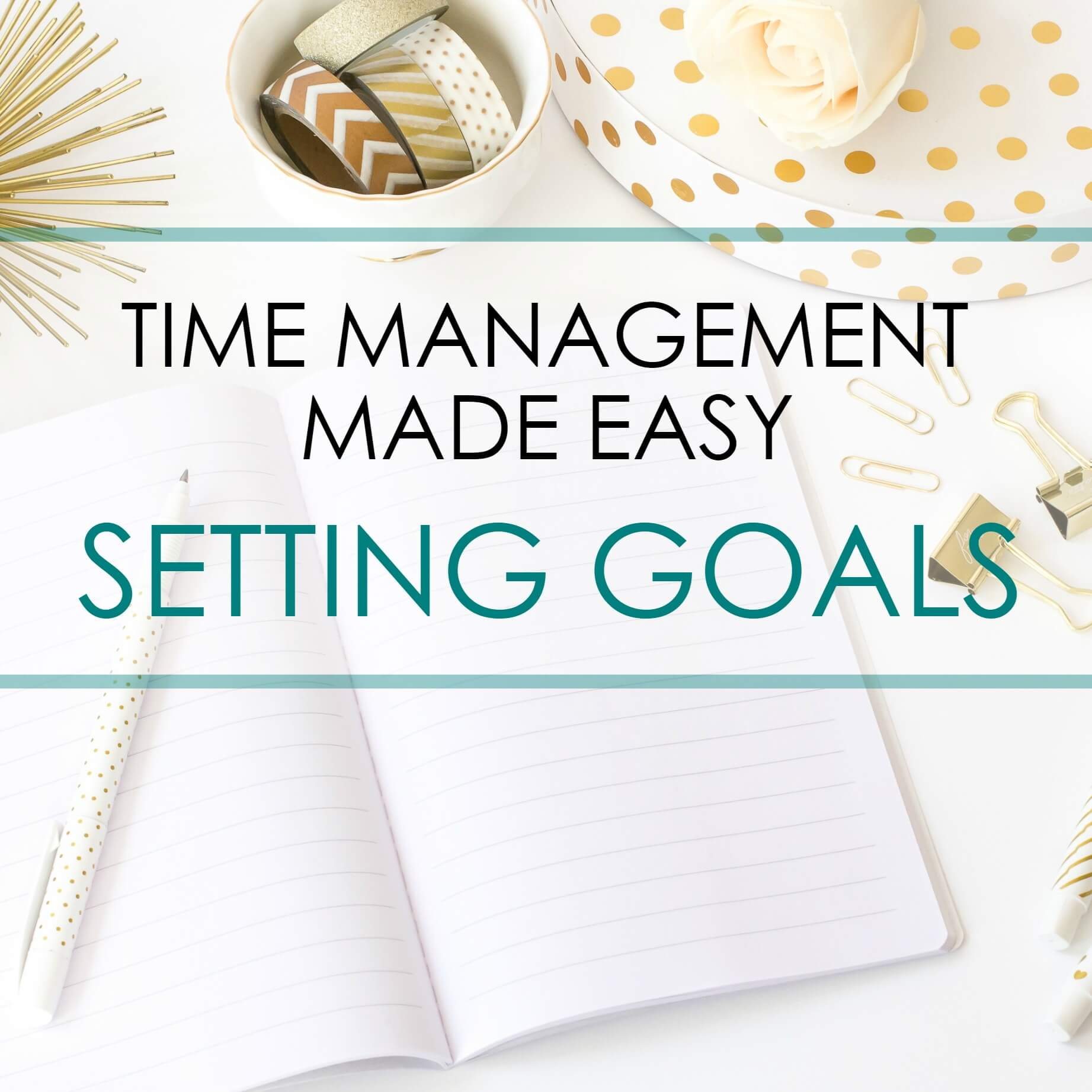 Time management made easy - setting goals
