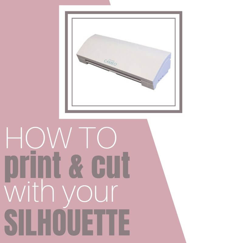 How to Print and Cut Using Your Silhouette