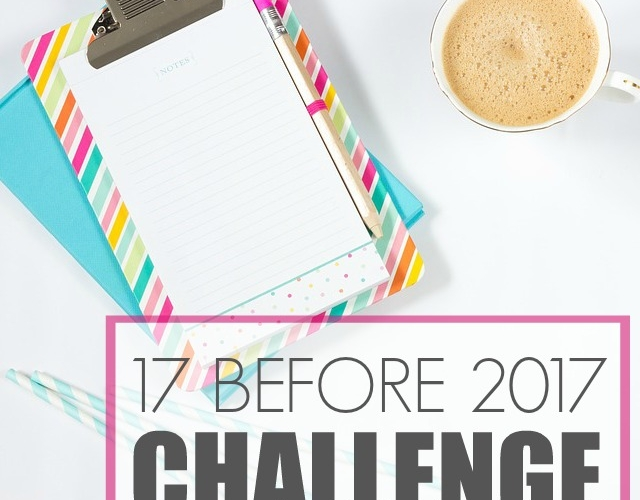Conquer your goals with the 17 Before 2017 Challenge.