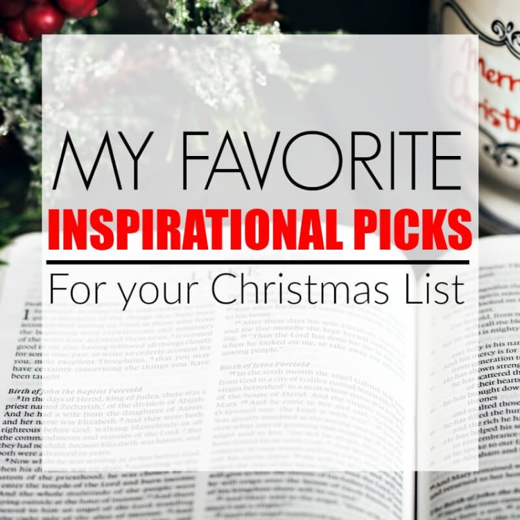 MY FAVORITE INSPIRATIONAL PICKS FOR YOUR CHRISTMAS LIST