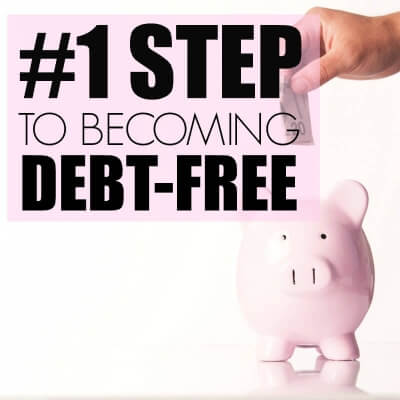 #1 STEP TO BECOMING DEBT-FREE