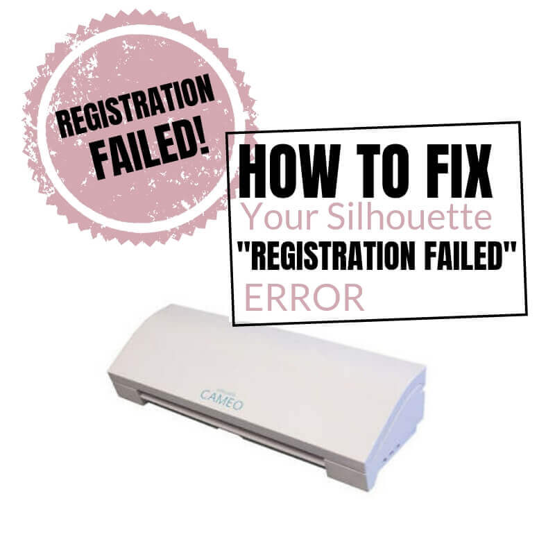 How to Fix Your Registration Failed Error on Your Silhouette