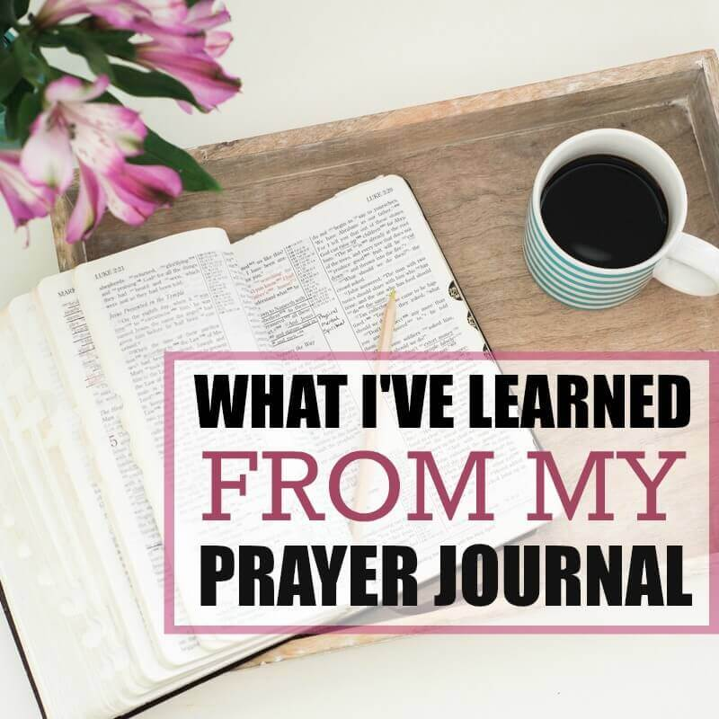 WHAT I'VE LEARNED FROM MY PRAYER JOURNAL