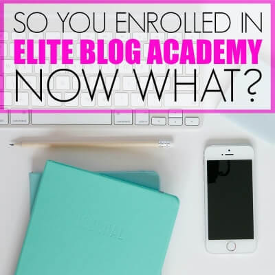 SO YOU ENROLLED IN ELITE BLOG ACADEMY – NOW WHAT?