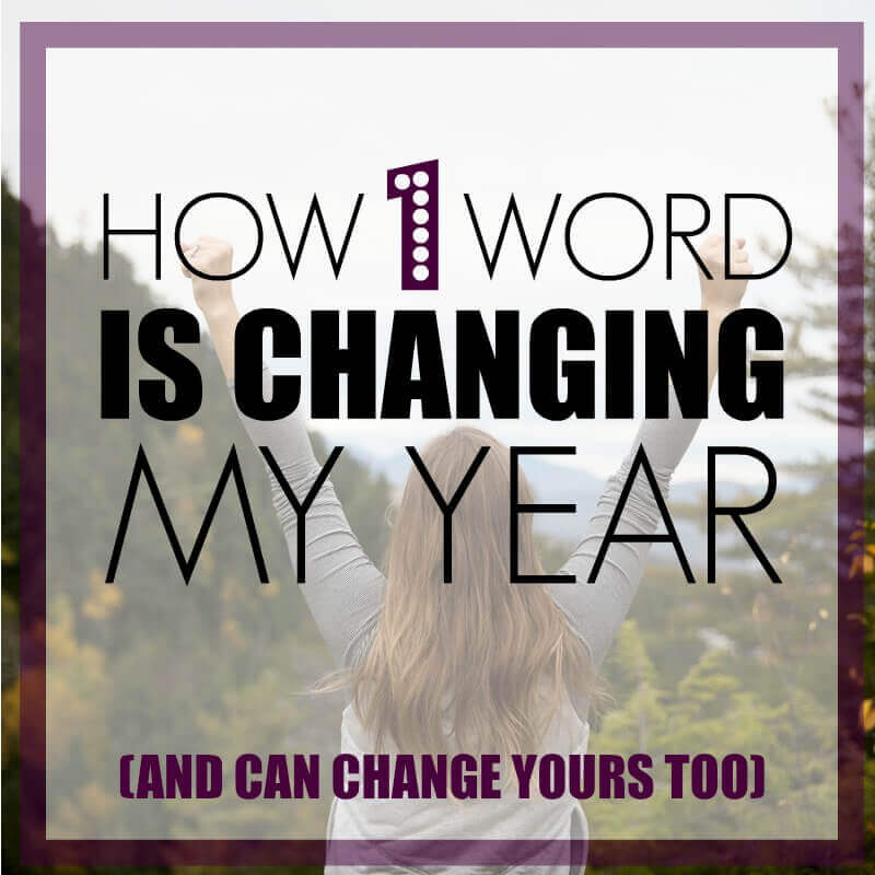 How one word is changing my year and can change yours too