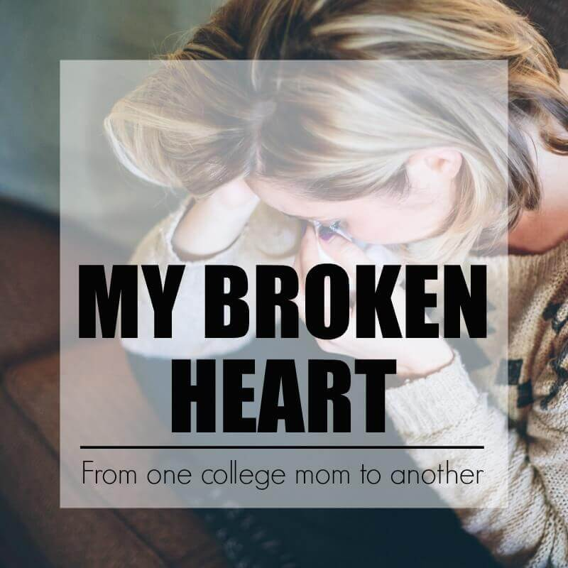 My broken heart. From one college mom to another.