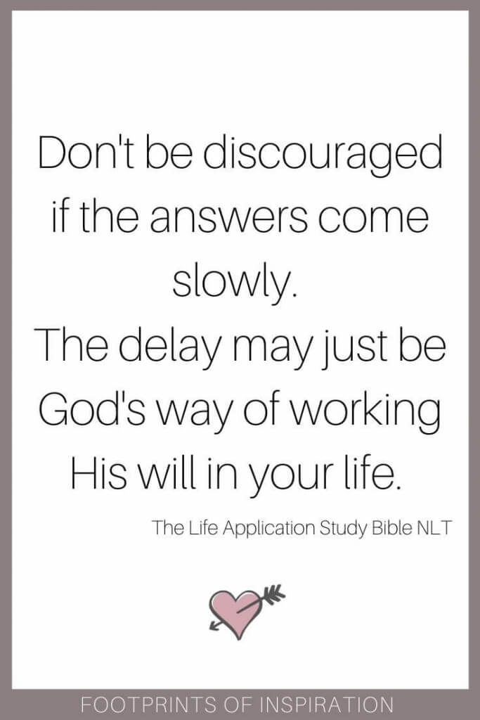 Don't be discouraged if the answers come slowly