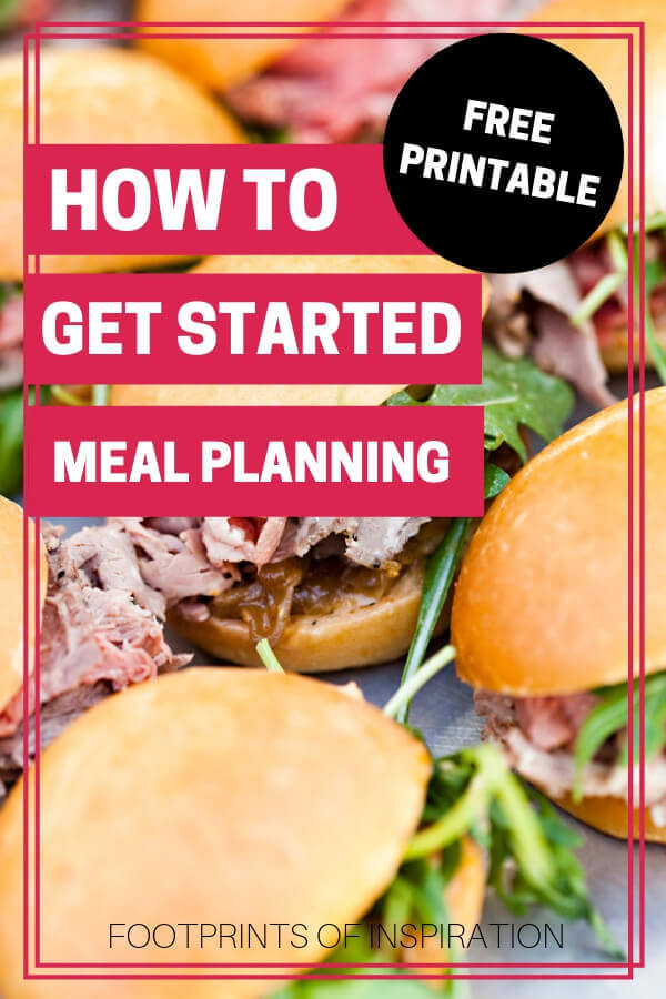 I love this easy to implement meal planning guide. It even comes with a free printable! #footprintsofinspiration #mealplanning #freeprintable #familygoals #familylife