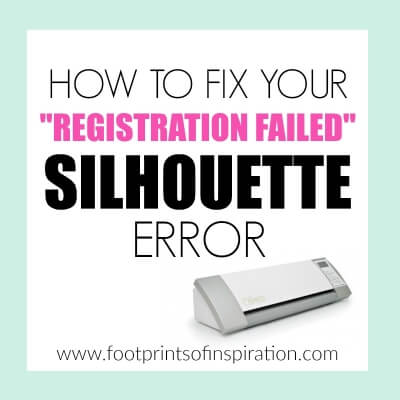 "HOW TO FIX YOUR SILHOUETTE ""REGISTRATION FAILED"" ERROR"