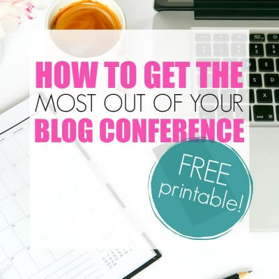 HOW TO GET THE MOST OUT OF YOUR BLOG CONFERENCE
