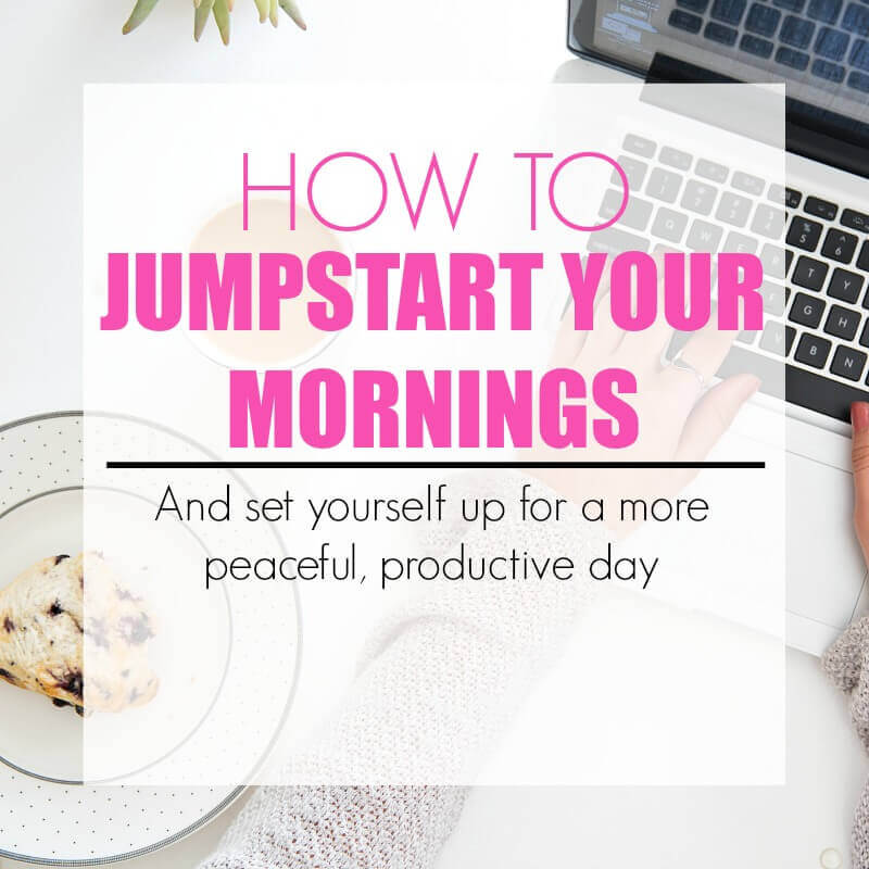 How to Jumpstart Your Mornings and Set Yourself Up for a More Peaceful Day