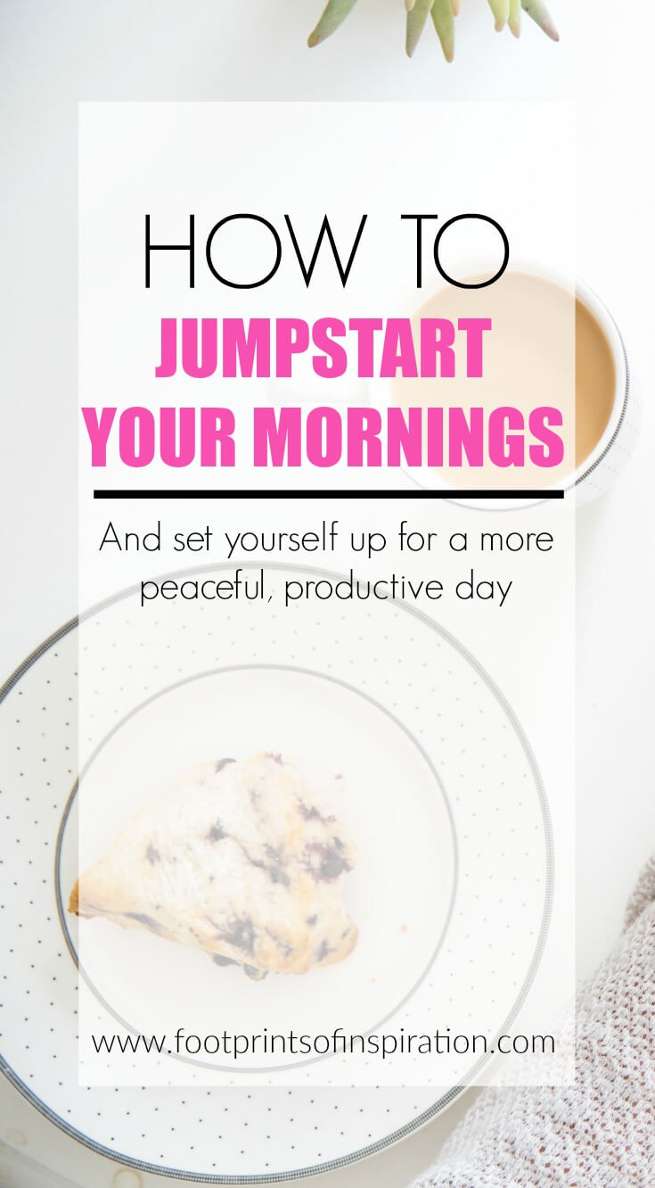 Do you struggle with the chaos of the morning? Click here for tips on how to jumpstart your morning and set yourself up for a more peaceful, productive day.