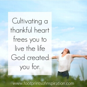 Cultivating a thankful heart frees you to live the life God created you for.