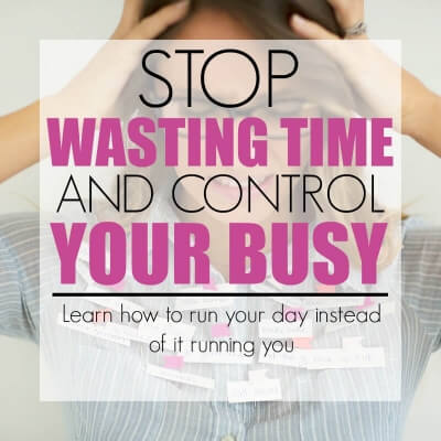 STOP WASTING TIME AND CONTROL YOUR BUSY