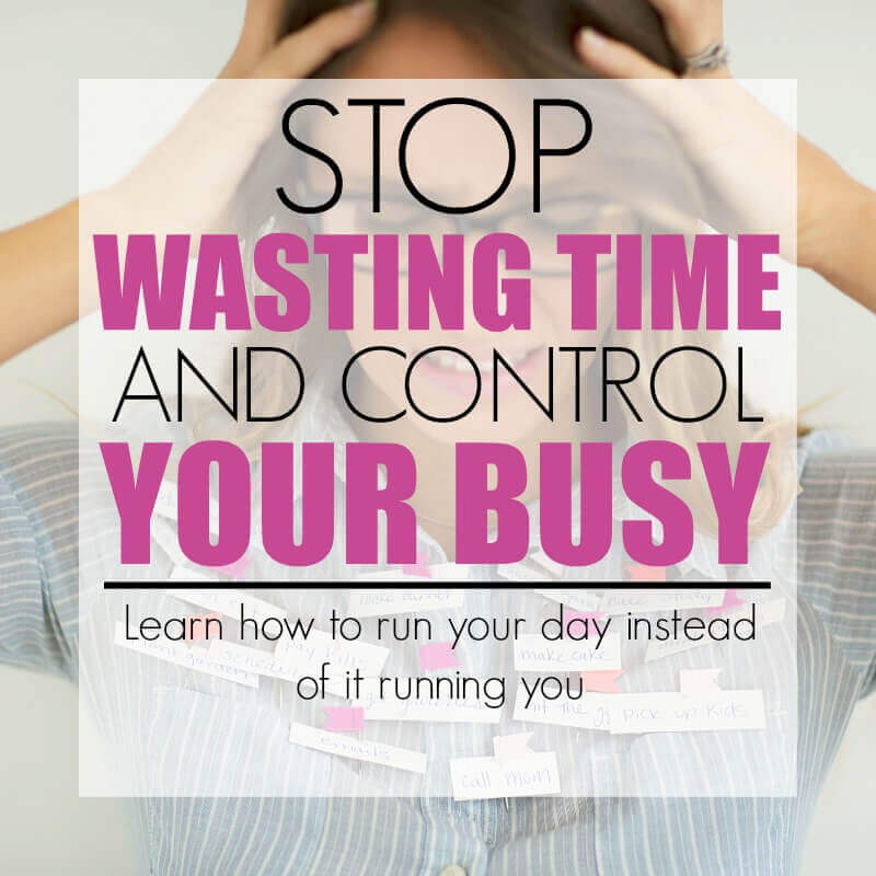 Stop wasting time and learn how to control the chaos