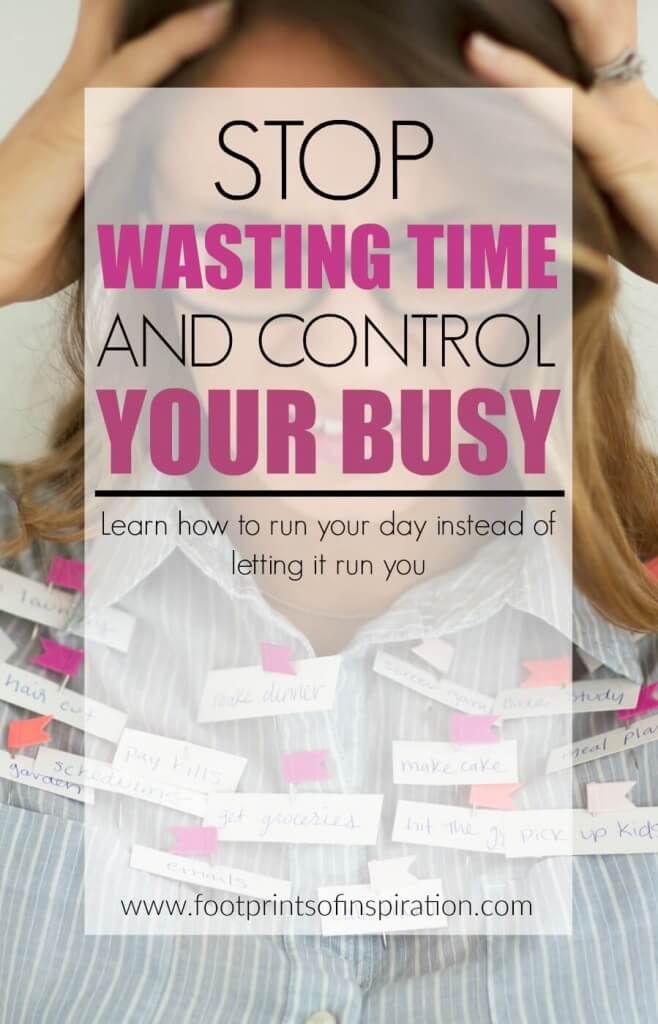 Are you overwhelmed with all the busy work that needs to be done and can't seem to get to achieving your goals? Learn how to stop wasting time, tackle the busy, conquer your goals and still be in control of your day.