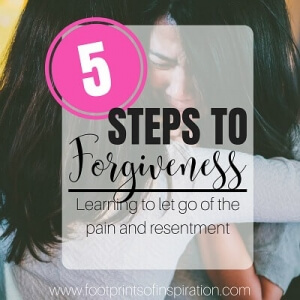 Are you struggling with forgiveness? Do you carry around resentment and anger in your heart? Take these 5 crucial steps to letting it all go.