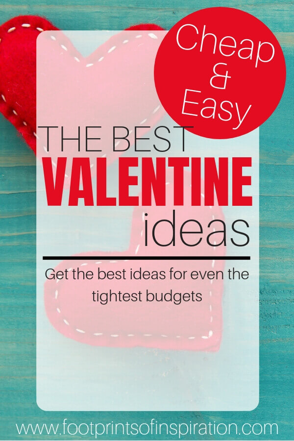 Valentine's Day doesn't have to cost a lot. Get these great cheap & easy ideas to make your Valentine feel special. #footprintsofinspiration #valentinesday #valentinegifts #valentinesforhim #valentinesforkids #family #faithandfamily #faithandholidays #gifts #giftideas