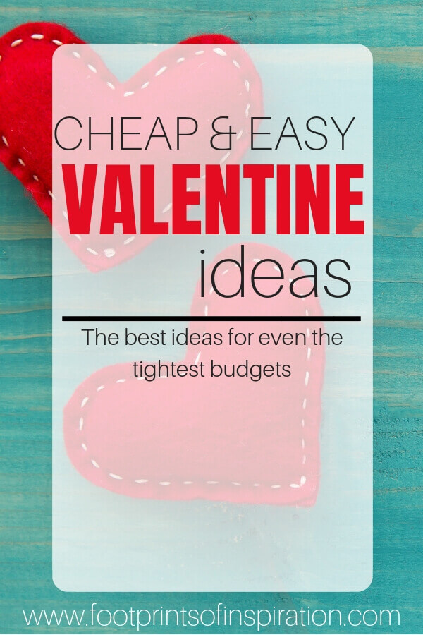 Find the best Valentine ideas that don't break the bank. #footprintsofinspiration #christianlife #christianliving #relationships #faithandfamily #family #kids #valentinesgiftsforhim #valentinesgifts #family