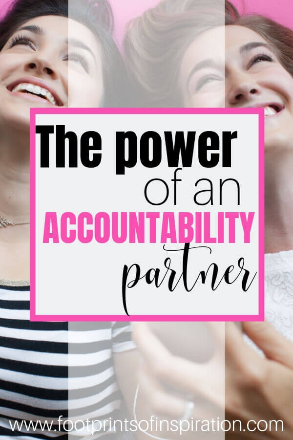Do you have someone in your life that holds you accountable to living the life of your dreams? Learn how to find an accountability partner to do life with. #footprintsofinspiration #christianliving #inspirationandencouragement #tips #goals #productivity #relationships #businesstips #christianwomen