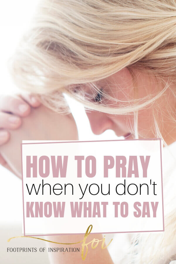 How to pray when you don't know what to say. Woman bowing her head in prayer.