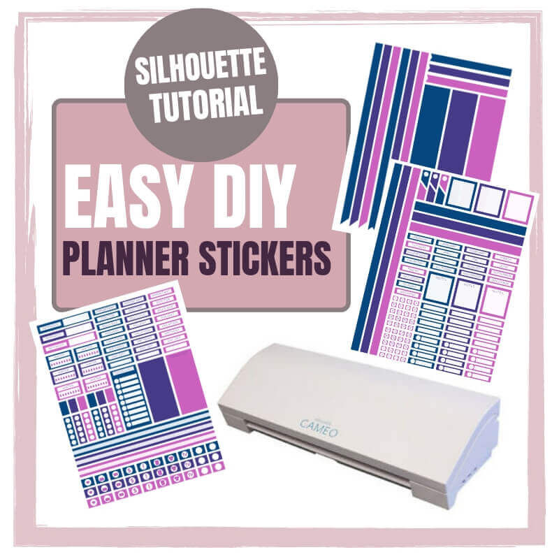 How to Make Easy DIY Planner Stickers Using Your Silhouette Cutting Machine