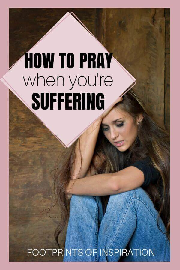 How to pray when you're suffering