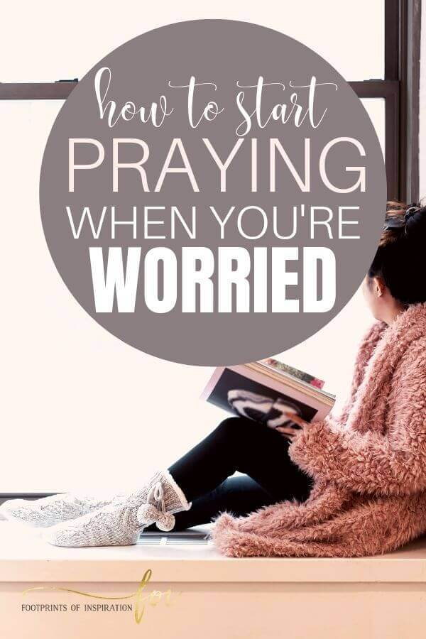 Pray to God, even when worried, with these simple steps.