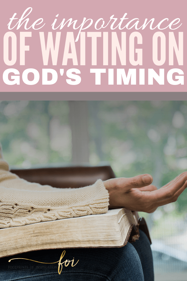 the importance of waiting on God's perfect timing pin 5