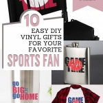 Easy DIY Vinyl Gifts for your favorite Sports Fan