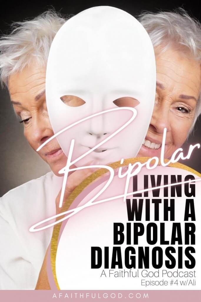 A Faithful God Podcast - Living with A Bipolar Diagnosis