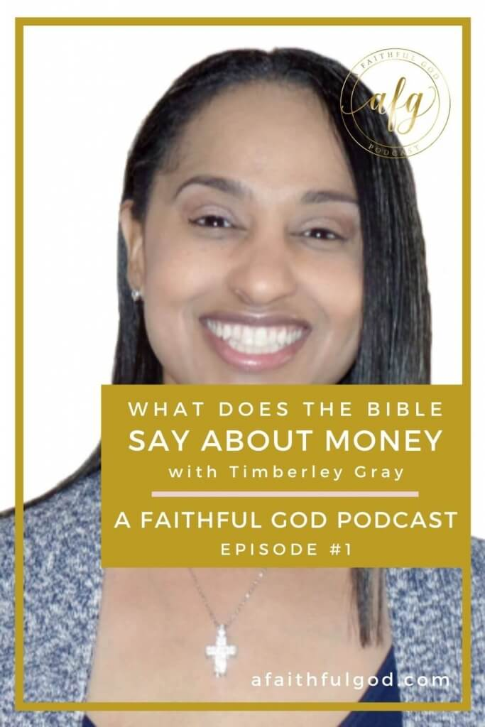 A Faithful God Podcast with Timberley Gray