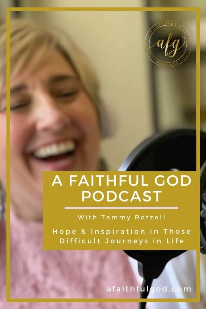 A Faithful God Podcast - Finding Peace in the Pain