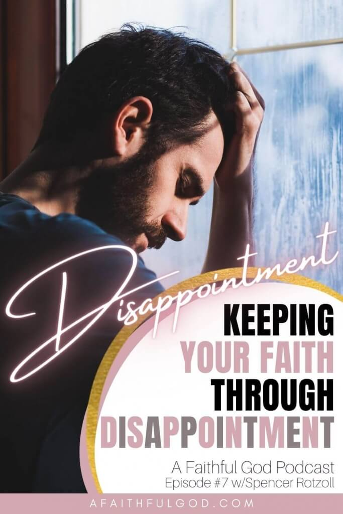 Keeping Your Faith through Disappointment with Spencer Rotzoll