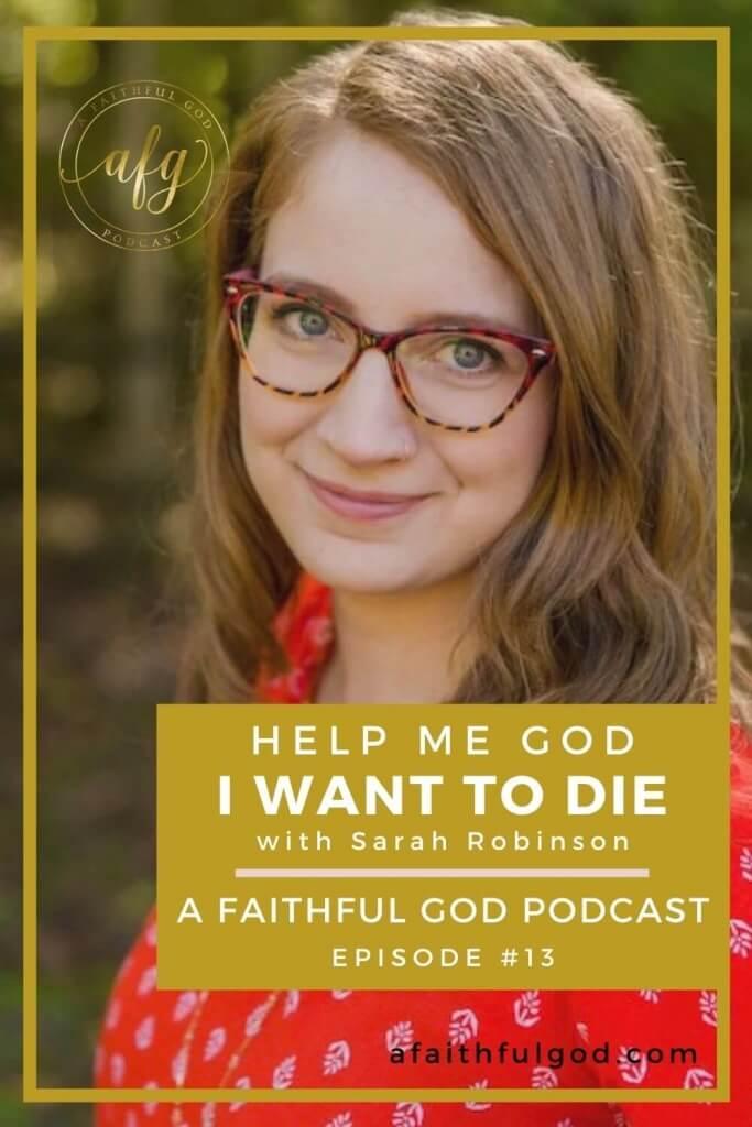 A Faithful God Podcast with Sarah Robinson