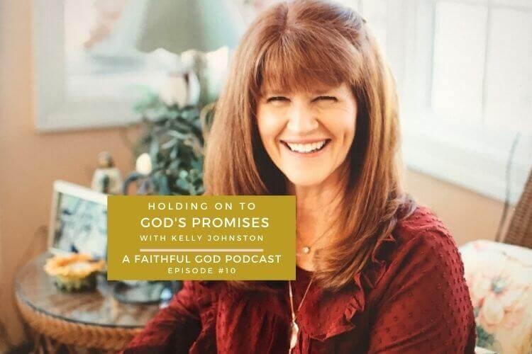 A Faithful God Podcast with Kelly Johnston