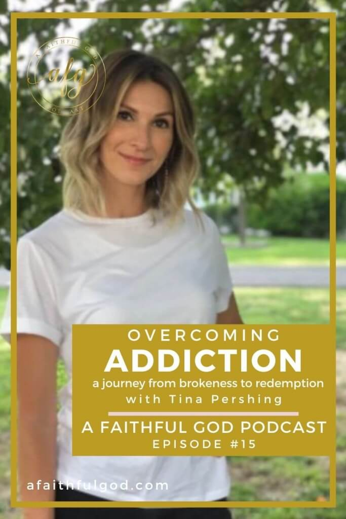 A Faithful God Podcast with Tina Pershing