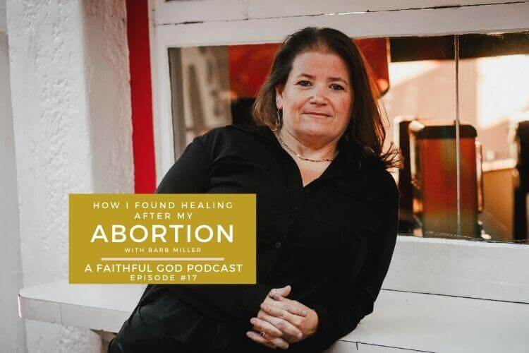 A Faithful God Podcast with Barb Miller - Hope & Healing After Abortion