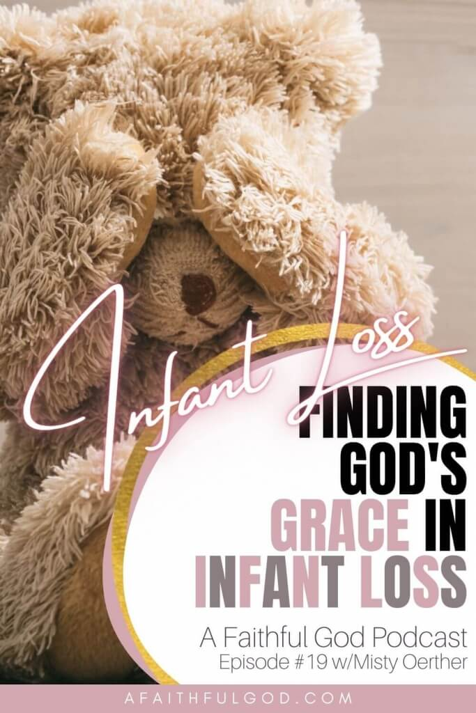 A Faithful God Podcast with Misty Oerther - Finding God's Grace in Infant Loss
