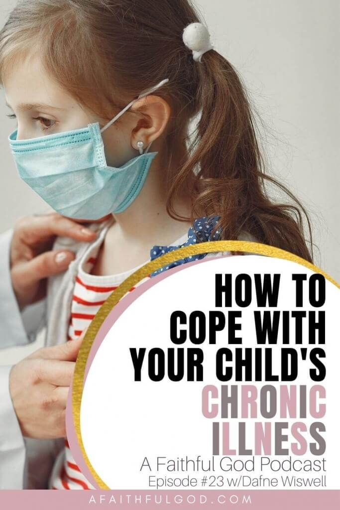 How to Cope with Your Child's Chronic Illness with Dafne Wiswell