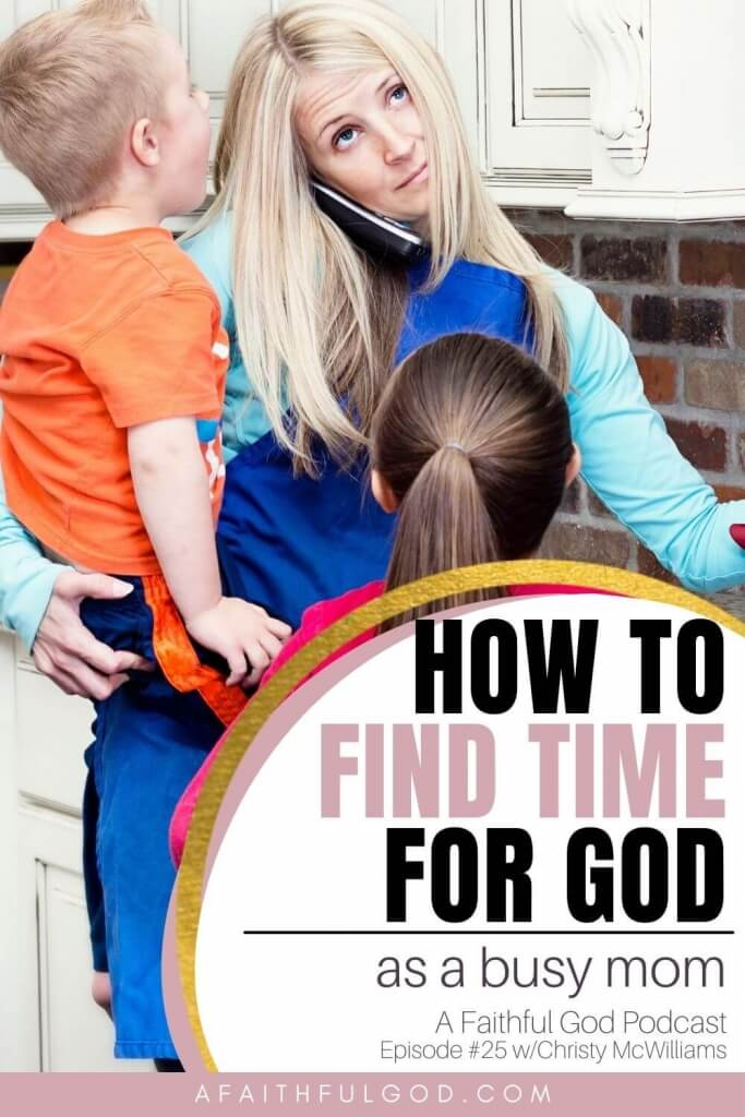 How to Make Time for God as a Busy Mom