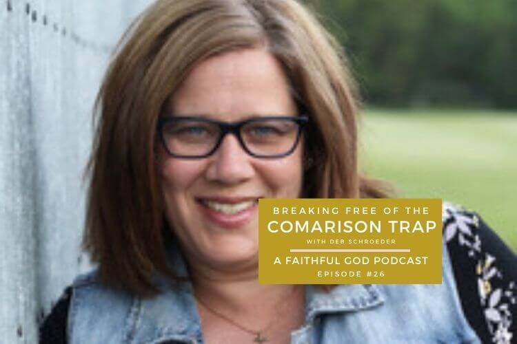 Breaking Free of the Comparison Trap with Deb Schroeder