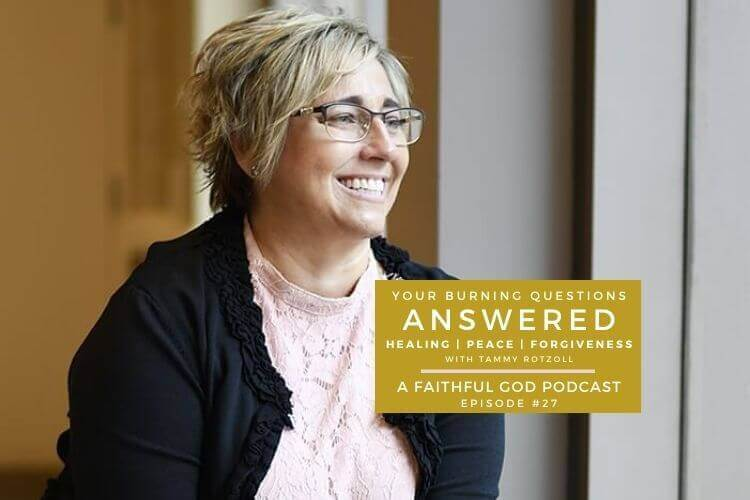 Your Burning Questions on Healing, Peace and Forgiveness with Tammy Rotzoll