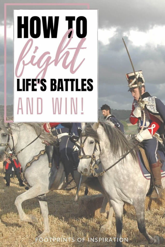 How to Fight Life's Battles & Win