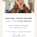 Facing Your Fears and Living Your Dreams with Maria Robins of the Netflix show, Voice of Fire