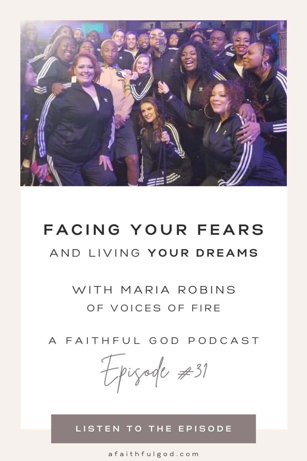Facing Your Fears and Living Your Dreams with Maria Robins from the Netflix show, Voices of Fire